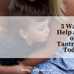 5 Ways to Build Up the Mom of a Tantruming Toddler